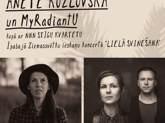 """Anetes Kozlovskas un """"MyRadiantU"""" Ziemassvētku ieskaņu koncerts """"Lielā svinēšana"""""""